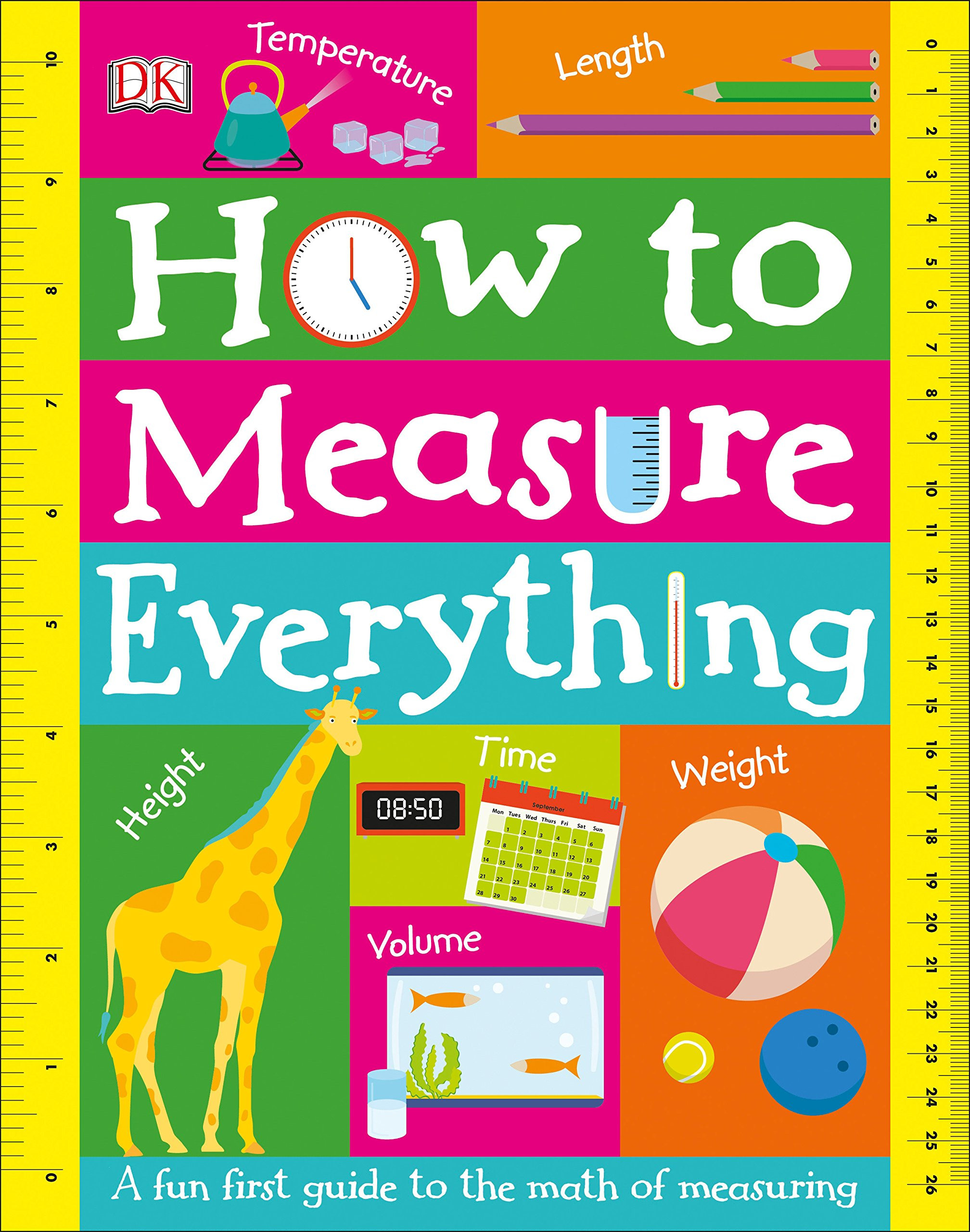 Kitchen Math Measuring Answers How to Measure Everything Dk Amazon Books